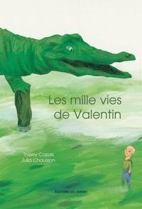 Thierry Cazals - Les mille vies de Valentin.