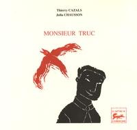 Thierry Cazals et Julia Chausson - Monsieur Truc.