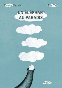 Thierry Cazals - Un éléphant au paradis.