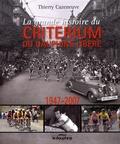 Thierry Cazeneuve - La grande histoire du Critérium du Dauphiné Libéré (1947-2007).