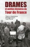 Thierry Cazeneuve et Philippe Court - Les drames du Tour - Drames et petites histoires du Tour de France.