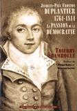 Thierry Chambolle - Jacques-Paul Fronton Duplantier (1764-1814) - La passion de la démocratie.