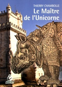 Thierry Chambolle - Le maître de l'unicorne.