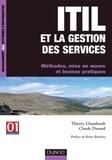 Thierry Chamfrault et Claude Durand - ITIL et la gestion des services - Méthodes, mise en oeuvre et bonnes pratiques.