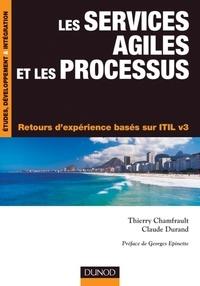 Thierry Chamfrault et Claude Durand - Les services agiles et les processus - Retours d'expérience basés sur ITIL v3.