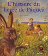 Thierry Chapeau - L'histoire du lièvre de Pâques.