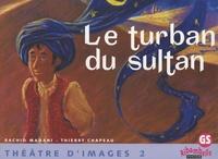 Thierry Chapeau et Rachid Madani - Le turban du sultan - Théâtre d'images 2 GS.