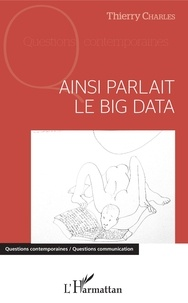 Thierry Charles - Ainsi parlait le Big data.