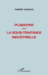 Thierry Charles - Plaidoyer pour la sous-traitance industrielle.