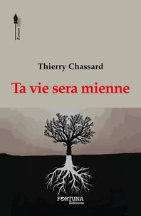 Thierry Chassard - Ta vie sera mienne.