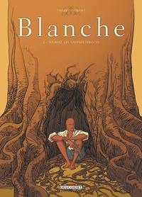 Thierry Chavant - Blanche Tome 2 : Toumaï, les savanes féroces.