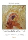 Thierry Chavel - L'amour du travail bien fait.