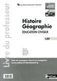 Thierry Chef et Guillaume Jacq - Histoire Géographie Education civique CAP - Livre du professeur.