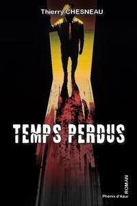 Thierry Chesneau - Temps perdus.