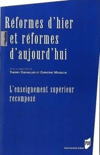 Thierry Chevaillier et Christine Musselin - Réformes d'hier et réformes d'aujourd'hui - L'enseignement supérieur recomposé.