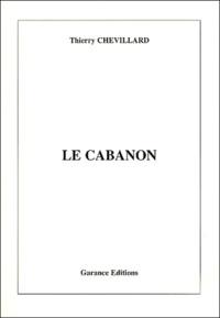 Thierry Chevillard - Le cabanon.