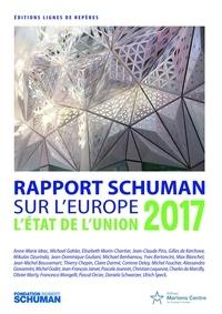 Thierry Chopin et Michel Foucher - Etat de l'union, rapport Schuman 2017 sur l'Europe.