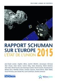 Thierry Chopin et Michel Foucher - L'état de l'Union - Rapport Schuman 2015 sur l'Europe.