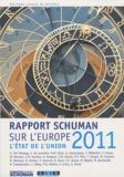 Thierry Chopin et Michel Foucher - L'état de l'Union - Rapport Schuman 2011 sur l'Europe.