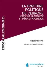 Thierry Chopin - La fracture politique de l'Europe - Crise de légitimité et déficit politique.