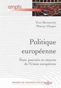 Thierry Chopin et Yves Bertoncini - Politique européenne - Etats, pouvoirs, citoyens.