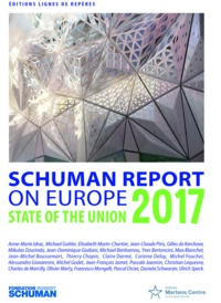 Thierry Chopin et Michel Foucher - State of the Union, Schuman report 2017 on Europe.