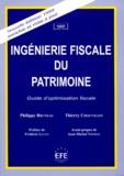 Thierry Chouvelon et Philippe Bruneau - Ingénierie fiscale du patrimoine - Guide d'optimisation fiscale.