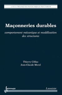 Thierry Ciblac et Jean-Claude Morel - Maçonneries durables - Comportement mécanique et modélisation des structures.