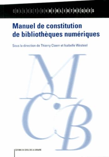 Thierry Claerr et Isabelle Westeel - Manuel de constitution de bibliothèques numériques.