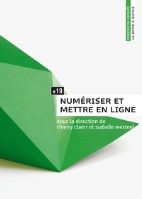 Thierry Claerr et Isabelle Westeel - Numériser et mettre en ligne.