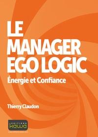 Thierry Claudon - Le manager Ego Logic - Energie et Confiance.