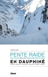 Thierry Clavel - Pente raide en Dauphiné - Les plus belles descentes à skis.