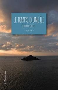Thierry Clech - Le temps d'une île.