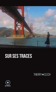 Thierry Clech - Sur ses traces.
