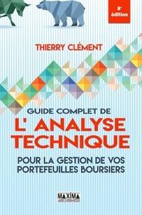Thierry Clément - Guide complet de l'analyse technique - Pour la gestion de vos portefeuilles boursiers.