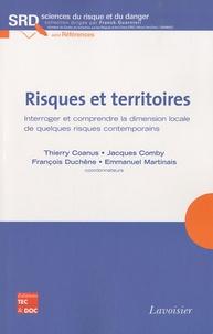 Thierry Coanus et Jacques Comby - Risques et territoires - Interroger et comprendre la dimension locale de quelques risques contemporains.