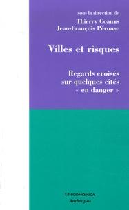 """Thierry Coanus et Jean-François Pérouse - Villes et risques - Regards croisés sur quelques cités """"en danger""""."""
