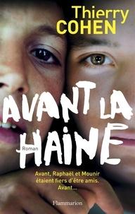 Thierry Cohen - Avant la haine.