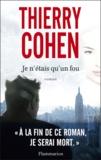 Thierry Cohen - Je n'étais qu'un fou.