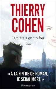 Thierry Cohen - Je n'étais qu'un fou - Extrait offert.