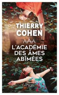 Thierry Cohen - L'Académie des Ames Abîmées.