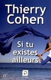 Thierry Cohen - Si tu existes ailleurs.