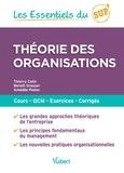 Thierry Colin et Benoît Grasser - Théorie des organisations.