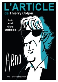 Thierry Coljon et Hugues Hausman - Arno - Le roi des Be.