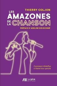 Thierry Coljon - Les Amazones de la chanson - Comment #MeToo a libéré leur parole.