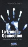Thierry Colombié - La French Connection - Les entreprises criminelles en France.