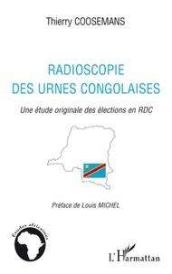 Thierry Coosemans - Radioscopie des urnes congolaises - Une étude originale des élections en RDC.