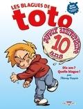 Thierry Coppée et  Lorien - Les Blagues de Toto Best Totof : Dix ans ? Quelle blague !.