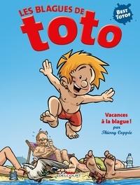 Thierry Coppée - Les Blagues de Toto Hors-série : Vacances à la blague ! - Avec tes lunettes 3D offertes !.