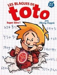 Thierry Coppée - Les Blagues de Toto Tome 13 : Super Zéro !.